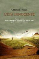 L' età innocente - Tisselli Caterina