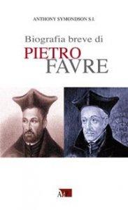Copertina di 'Biografia breve di Pietro Favre'