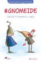 #gnomeide - Gilberto Santucci , Sonia Montegiove