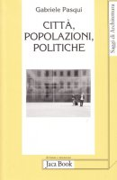 Citta, popolazioni, politiche - Pasqui Gabriele