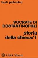 Storia della Chiesa/1 (Libri I-III) - Socrate Scolastico
