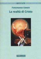 La realtà di Cristo - Ferdinand Ebner