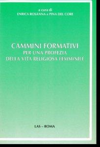 Copertina di 'Cammini formativi per una profezia della vita religiosa femminile'