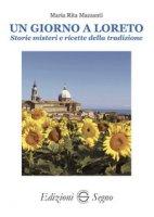 Un giorno a Loreto - Mazzanti Maria Rita