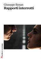 Rapporti interrotti - Bonan Giuseppe