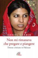 Non mi rimaneva che pregare e piangere - Daniel Gerber