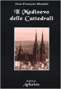 Copertina di 'Il medioevo delle cattedrali'