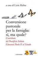 Conversione pastorale per la famiglia: si ma quale?