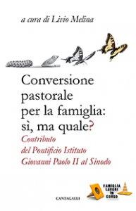Copertina di 'Conversione pastorale per la famiglia: si ma quale?'