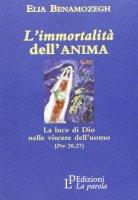 L' immortalità dell'anima. La luce di Dio nelle viscere dell'uomo (Prv 20,27) - Benamozegh Elia