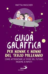 Copertina di 'Guida galattica per nonne e nonni del Terzo Millennio'