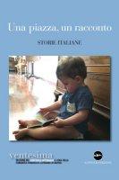 Una piazza, un racconto. Storie italiane