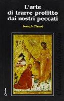 L' arte di trarre profitto dai nostri peccati - Tissot Joseph