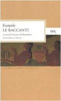 Le Baccanti. Testo greco a fronte - Euripide