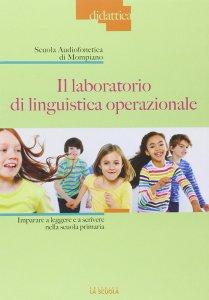 Copertina di 'Laboratorio di linguistica operazionale. Imparare a leggere e a scrivere nella scuola primaria. (Il)'