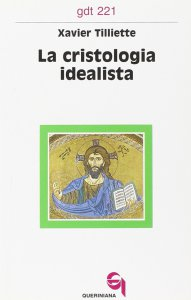 Copertina di 'La cristologia idealista (gdt 221)'