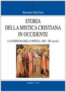 Copertina di 'Storia della mistica cristiana in Occidente / La fioritura della mistica (1200-1350)'