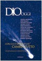 Dio oggi - Angelo Bagnasco, Rino Fisichella, Gianfranco Ravasi, Camillo Ruini, Angelo Scola
