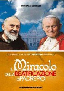 Copertina di 'Il Miracolo della beatificazione di Padre Pio'