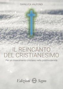 Copertina di 'Il reincanto del cristianesimo'