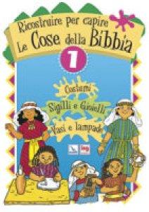 Copertina di 'Ricostruire per capire le cose della Bibbia / Costumi, sigilli e gioielli, vasi e lampade'