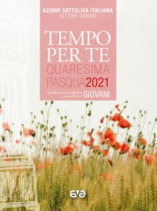 Copertina di 'Tempo per te. Quaresima e Pasqua 2021 per Giovani'