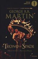 Il trono di spade. Libro secondo delle Cronache del ghiaccio e del fuoco - Martin George R. R.