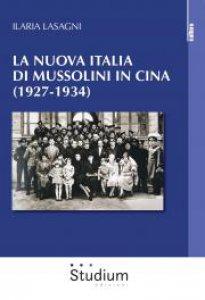 Copertina di 'La nuova Italia di Mussolini in Cina (1927-1934)'