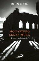 Monastero senza mura. Lettere dal silenzio - John Main