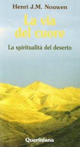 Copertina di 'La via del cuore. La spiritualità del deserto'