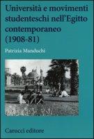 Università e movimenti studenteschi nell'Egitto contemporaneo (1908-81) - Manduchi Patrizia