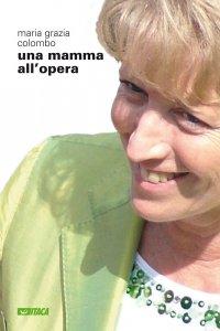 Copertina di 'Mamma all'opera. (Una)'
