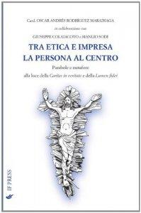 Copertina di 'Tra etica e impresa: la persona al centro'