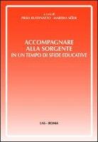 Accompagnare alla sorgente in un tempo di sfide educative - Ruffinatto Piera,  Séide Martha