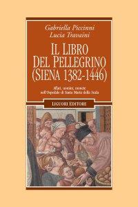 Copertina di 'Il Libro del pellegrino (Siena 1382-1446)'
