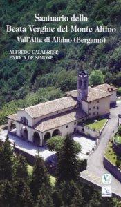 Copertina di 'Santuario della Beata Vergine del Monte Altino'