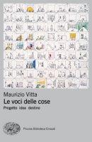 Le voci delle cose - Maurizio Vitta