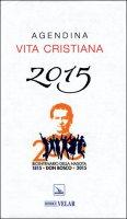 Agendina vita cristiana 2015 di  su LibreriadelSanto.it
