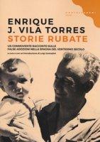 Storie rubate - Vila Torres Enrique J.