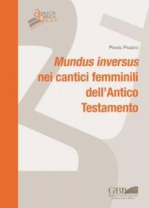 Copertina di 'Mundus inversus nei cantici femminili dell'Antico Testamento.'