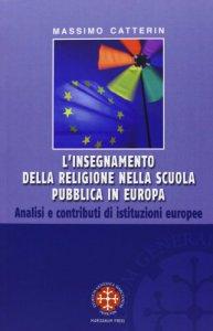 Copertina di 'L' insegnamento della religione nella scuola pubblica in Europa'