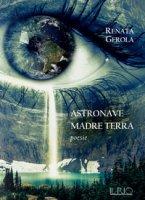 Astronave madre Terra - Gerola Renata