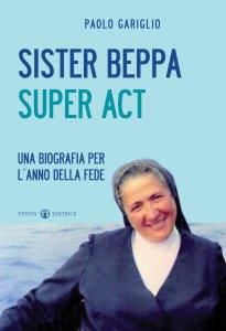 Copertina di 'Sister Beppa super act'