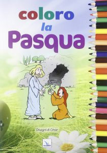 Copertina di 'Coloro la Pasqua'