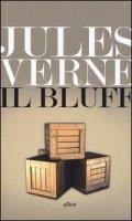 Il bluff - Verne Jules