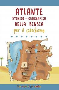 Copertina di 'Atlante storico-geografico della Bibbia per il catechismo'