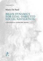 Brain Dynamics for goal-directed social navigation. A statistical geometric model - De Paoli Mario