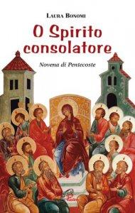 Copertina di 'O spirito consolatore. Novena di Pentecoste'