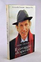 Il coraggio di sperare - Pronzato Alessandro, Zois Giuseppe