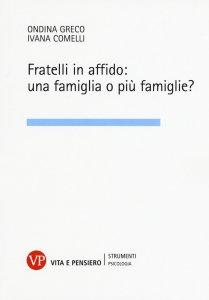 Copertina di 'Fratelli in affido: una famiglia o più famiglie?'